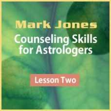 Counseling Skills for Astrologers - Lesson 2