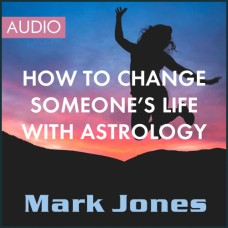 How to Change Someone's Life with Astrology - Audio