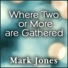 When Two or More Are Gathered